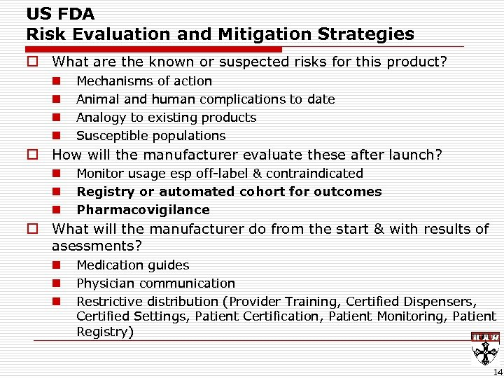 US FDA Risk Evaluation and Mitigation Strategies o What are the known or suspected