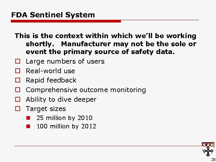 FDA Sentinel System This is the context within which we'll be working shortly. Manufacturer