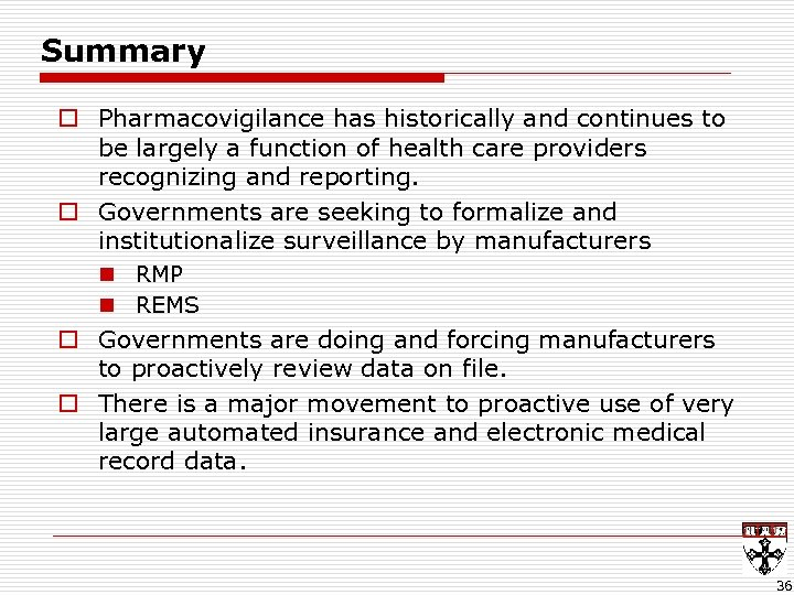Summary o Pharmacovigilance has historically and continues to be largely a function of health