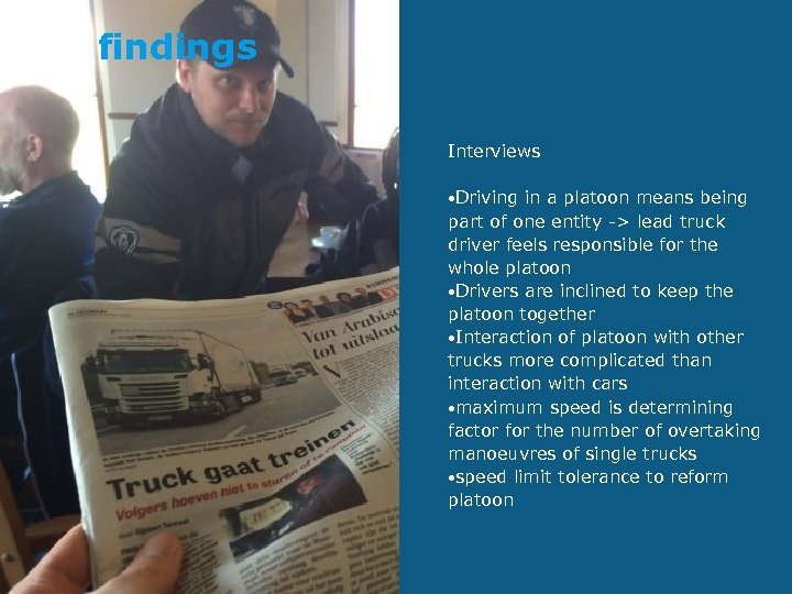 findings Interviews • Driving in a platoon means being part of one entity ->