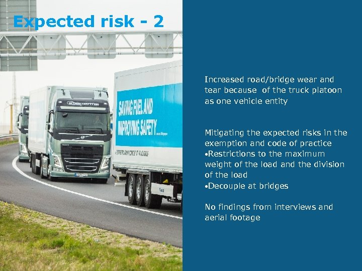 Expected risk - 2 Increased road/bridge wear and tear because of the truck platoon