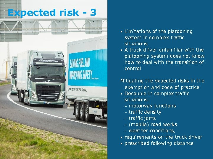 Expected risk - 3 • • Limitations of the platooning system in complex traffic