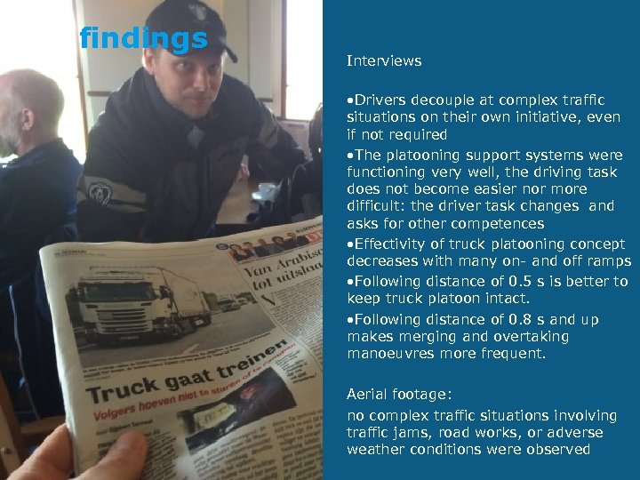 findings Interviews • Drivers decouple at complex traffic situations on their own initiative, even