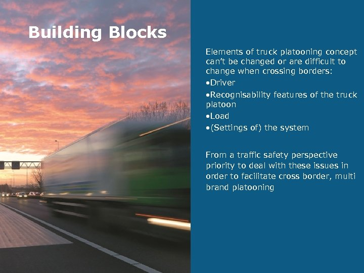 Building Blocks Elements of truck platooning concept can't be changed or are difficult to