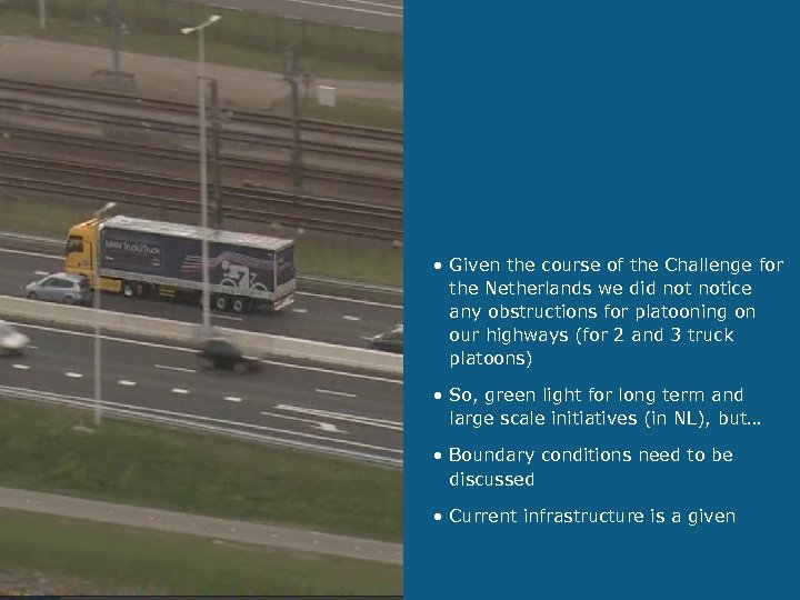 • Given the course of the Challenge for the Netherlands we did notice