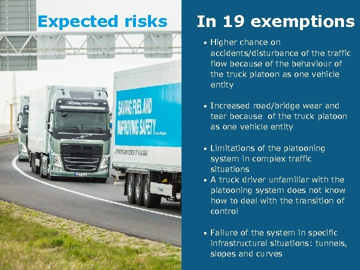 Expected risks In 19 exemptions • Higher chance on accidents/disturbance of the traffic flow