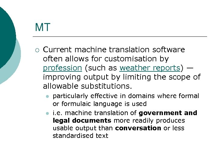 MT ¡ Current machine translation software often allows for customisation by profession (such as