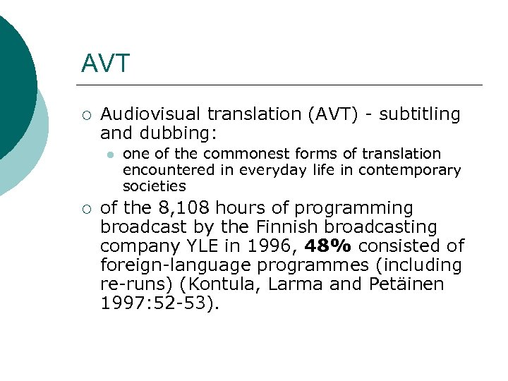 AVT ¡ Audiovisual translation (AVT) - subtitling and dubbing: l ¡ one of the