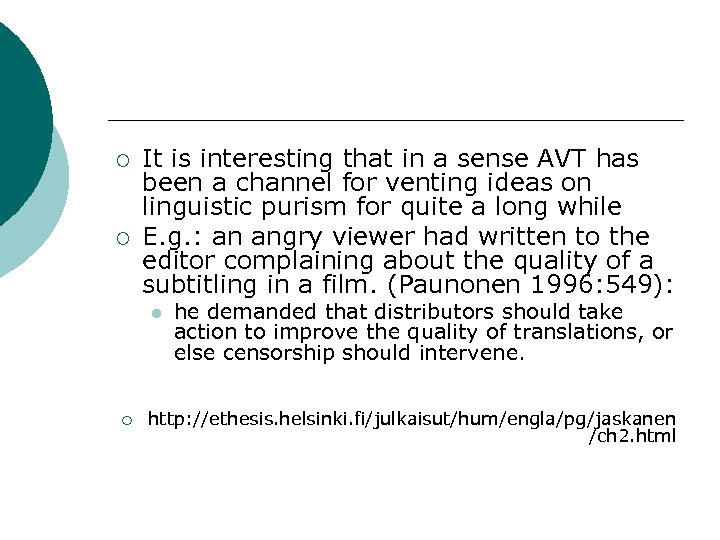 ¡ ¡ It is interesting that in a sense AVT has been a channel