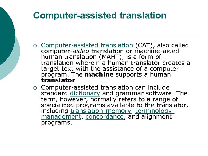 Computer-assisted translation ¡ ¡ Computer-assisted translation (CAT), also called computer-aided translation or machine-aided human