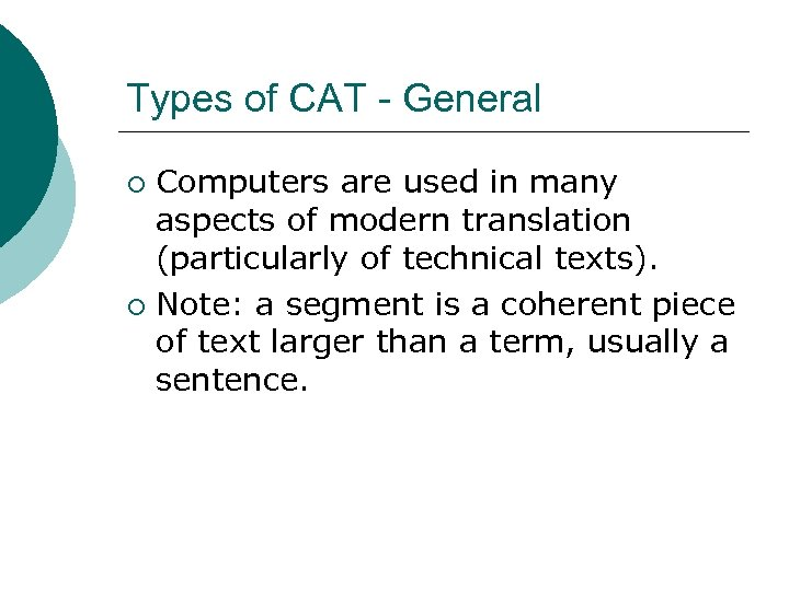 Types of CAT - General Computers are used in many aspects of modern translation