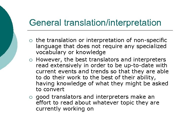General translation/interpretation ¡ ¡ ¡ the translation or interpretation of non-specific language that does