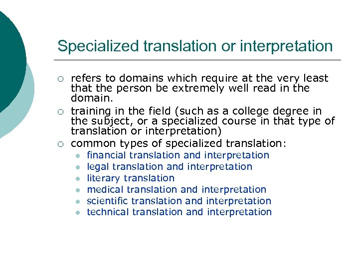 Specialized translation or interpretation ¡ ¡ ¡ refers to domains which require at the