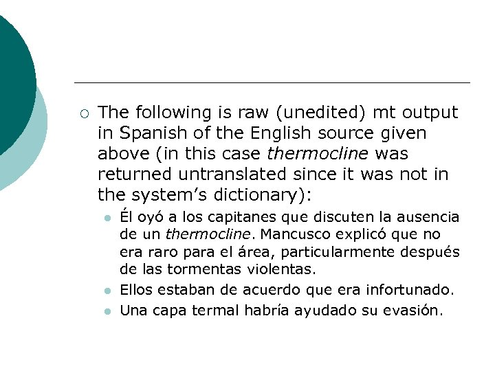¡ The following is raw (unedited) mt output in Spanish of the English source