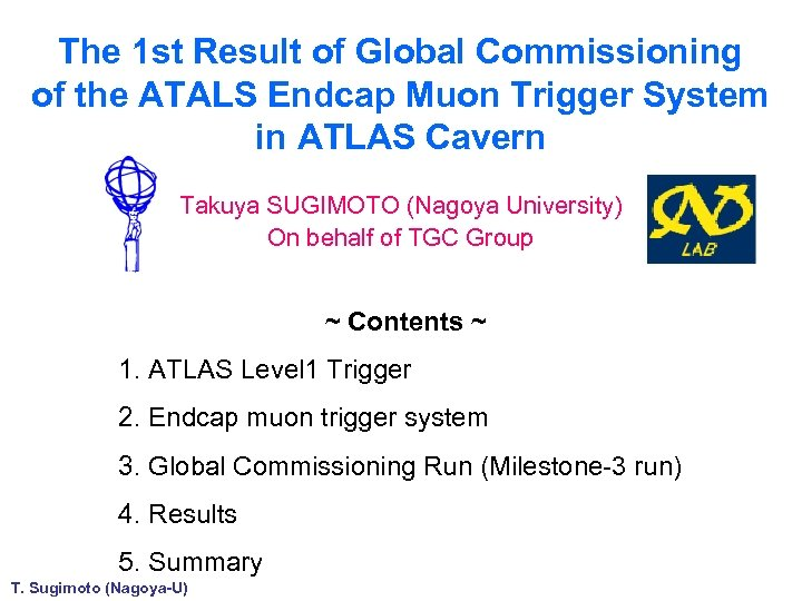 The 1 st Result of Global Commissioning of the ATALS Endcap Muon Trigger System