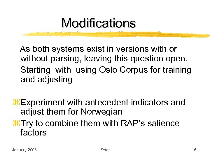 Modifications As both systems exist in versions with or without parsing, leaving this question
