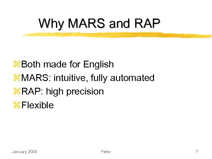 Why MARS and RAP z. Both made for English z. MARS: intuitive, fully automated