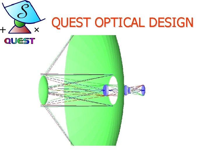 QUEST OPTICAL DESIGN