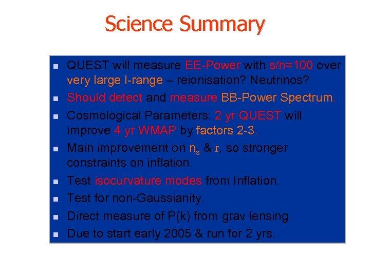 Science Summary n n n n QUEST will measure EE-Power with s/n=100 over very