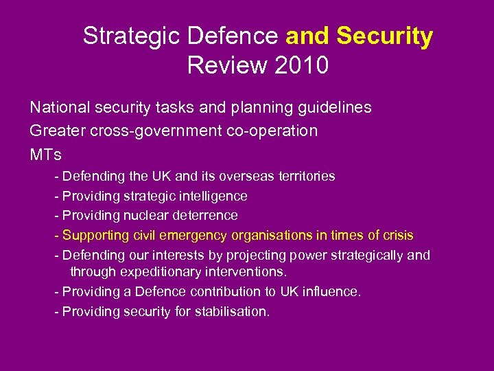 Strategic Defence and Security Review 2010 National security tasks and planning guidelines Greater cross-government