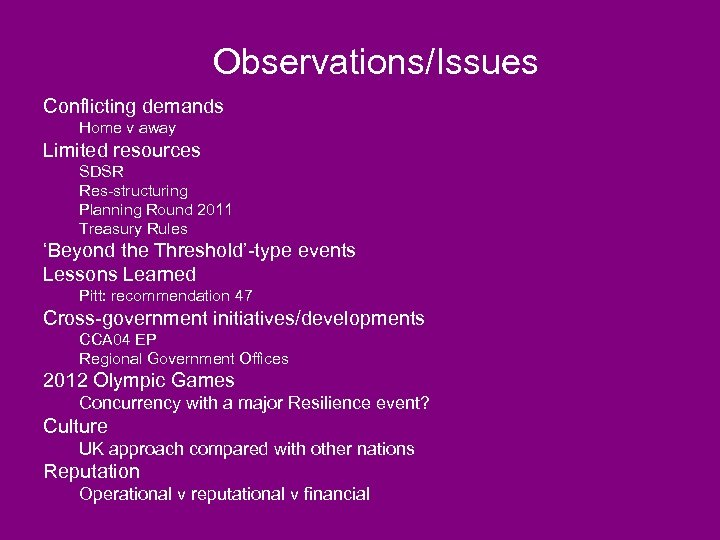 Observations/Issues Conflicting demands Home v away Limited resources SDSR Res-structuring Planning Round 2011 Treasury