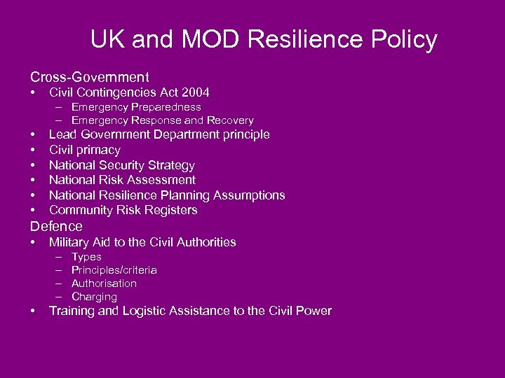 UK and MOD Resilience Policy Cross-Government • Civil Contingencies Act 2004 – Emergency Preparedness