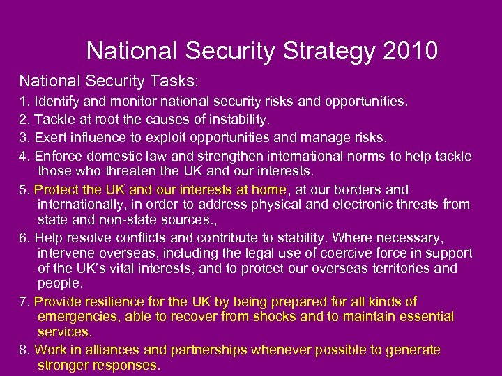 National Security Strategy 2010 National Security Tasks: 1. Identify and monitor national security risks