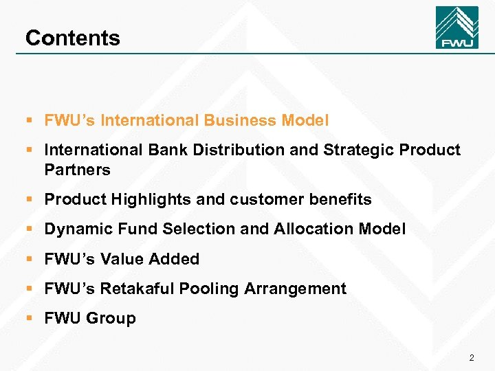 Contents § FWU's International Business Model § International Bank Distribution and Strategic Product Partners