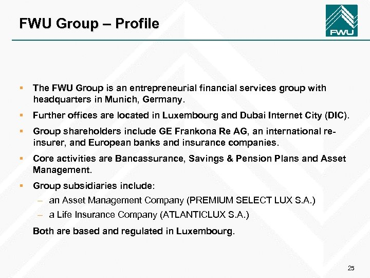 FWU Group – Profile § The FWU Group is an entrepreneurial financial services group