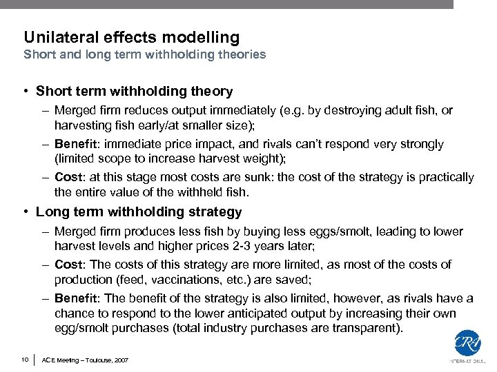 Unilateral effects modelling Short and long term withholding theories • Short term withholding theory
