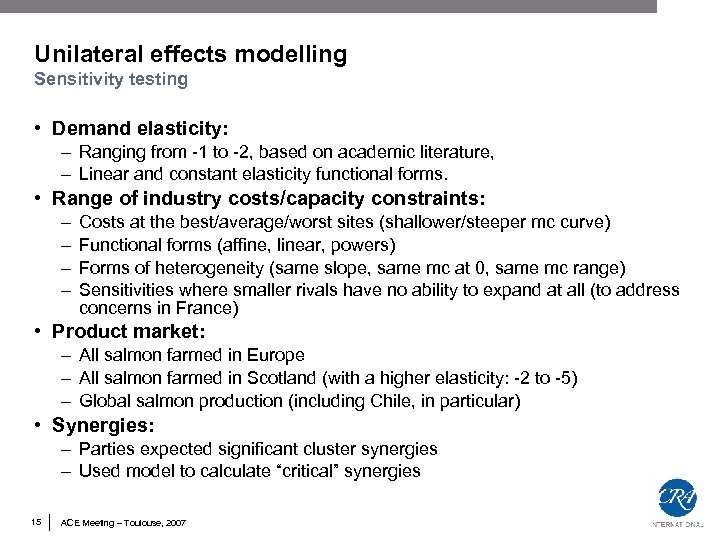Unilateral effects modelling Sensitivity testing • Demand elasticity: – Ranging from 1 to 2,