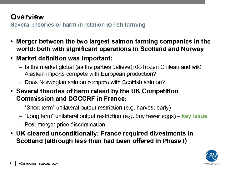 Overview Several theories of harm in relation to fish farming • Merger between the