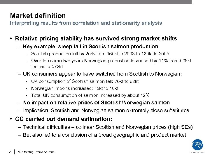 Market definition Interpreting results from correlation and stationarity analysis • Relative pricing stability has