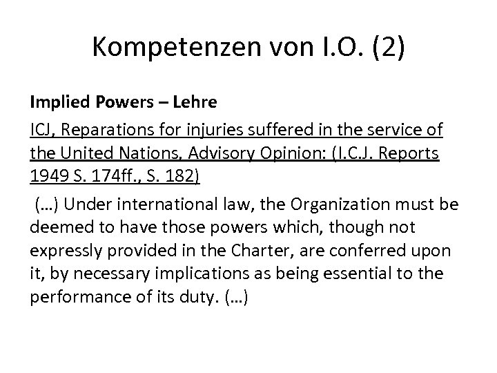 Kompetenzen von I. O. (2) Implied Powers – Lehre ICJ, Reparations for injuries suffered