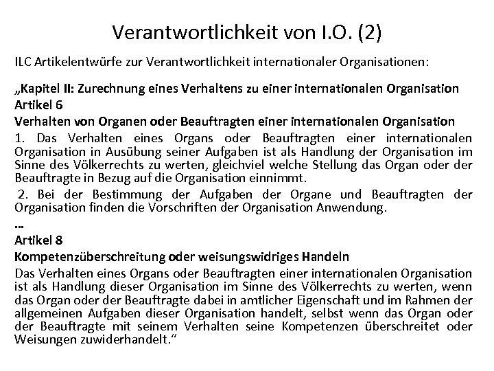 """Verantwortlichkeit von I. O. (2) ILC Artikelentwürfe zur Verantwortlichkeit internationaler Organisationen: """"Kapitel II: Zurechnung"""
