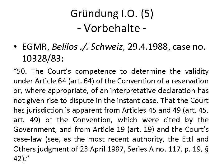 Gründung I. O. (5) - Vorbehalte - • EGMR, Belilos. /. Schweiz, 29. 4.