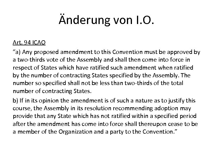 "Änderung von I. O. Art. 94 ICAO ""a) Any proposed amendment to this Convention"
