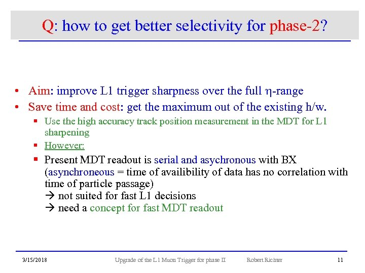Q: how to get better selectivity for phase-2? • Aim: improve L 1 trigger