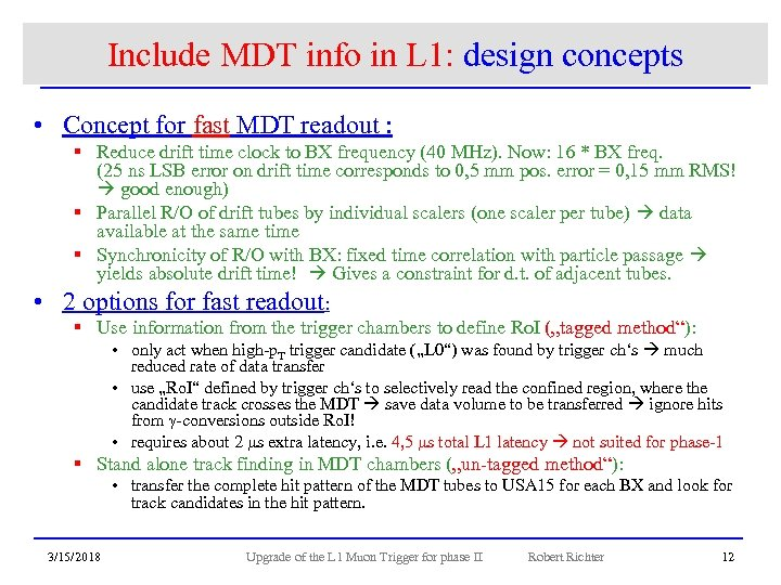 Include MDT info in L 1: design concepts • Concept for fast MDT readout