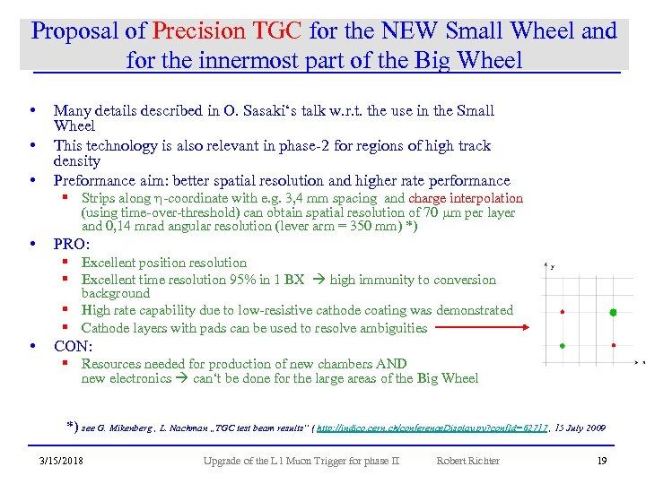 Proposal of Precision TGC for the NEW Small Wheel and for the innermost part
