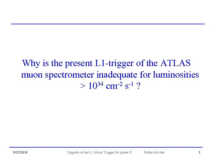 Why is the present L 1 -trigger of the ATLAS muon spectrometer inadequate for