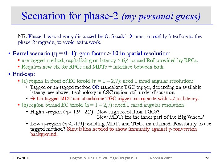 Scenarion for phase-2 (my personal guess) NB: Phase-1 was already discussed by O. Sasaki
