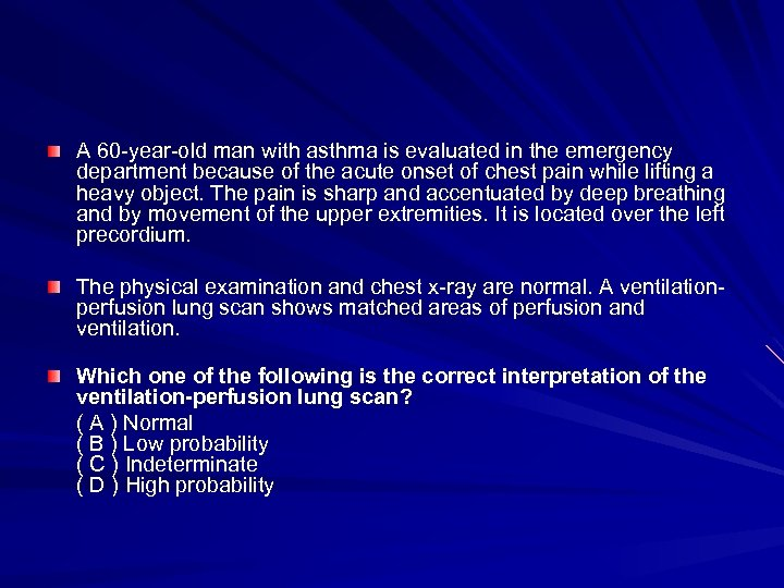 A 60 -year-old man with asthma is evaluated in the emergency department because of