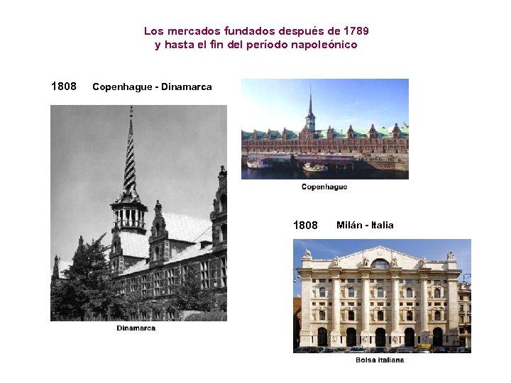 Los mercados fundados después de 1789 y hasta el fin del período napoleónico 1808