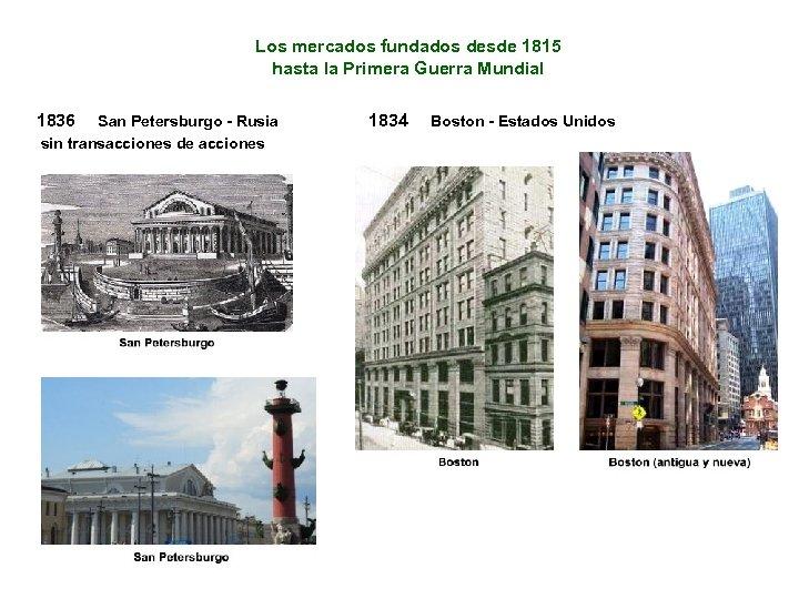 Los mercados fundados desde 1815 hasta la Primera Guerra Mundial 1836 San Petersburgo -