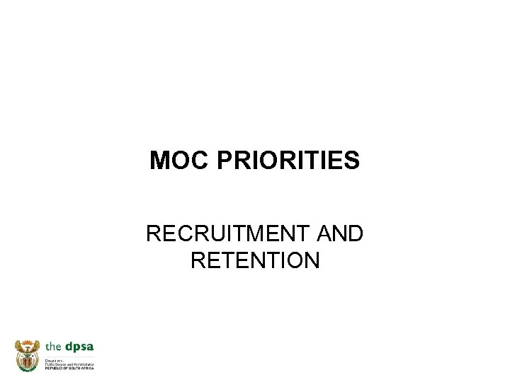 MOC PRIORITIES RECRUITMENT AND RETENTION