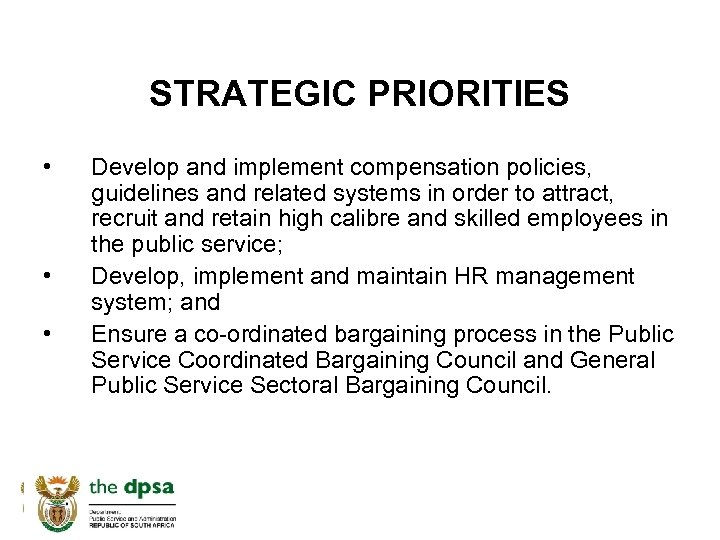 STRATEGIC PRIORITIES • • • Develop and implement compensation policies, guidelines and related systems