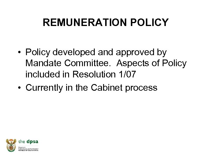 REMUNERATION POLICY • Policy developed and approved by Mandate Committee. Aspects of Policy included