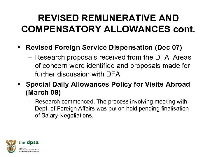 REVISED REMUNERATIVE AND COMPENSATORY ALLOWANCES cont. • Revised Foreign Service Dispensation (Dec 07) –