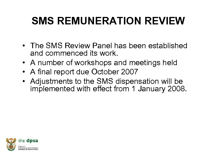 SMS REMUNERATION REVIEW • The SMS Review Panel has been established and commenced its